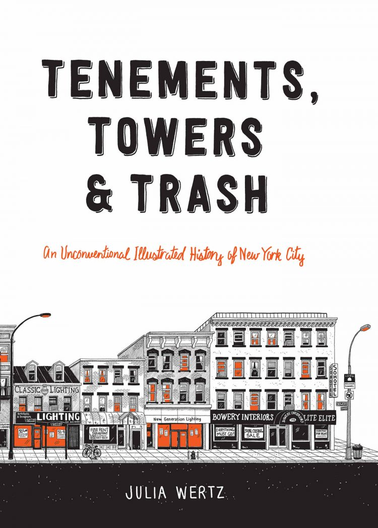 Tenements, Towers & Trash, An Amusing Illustrated History of New York City by Cartoonist Julia Wertz