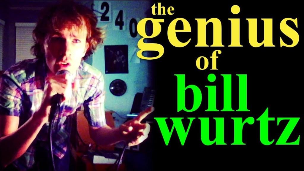 Genius of Bill Wurtz