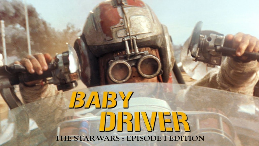 Baby Driver Star Wars Phantom Menace Mashup