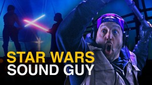 Star Wars Sound Guy