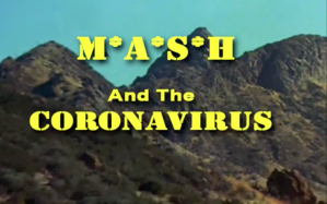 MASH and the Coronavirus
