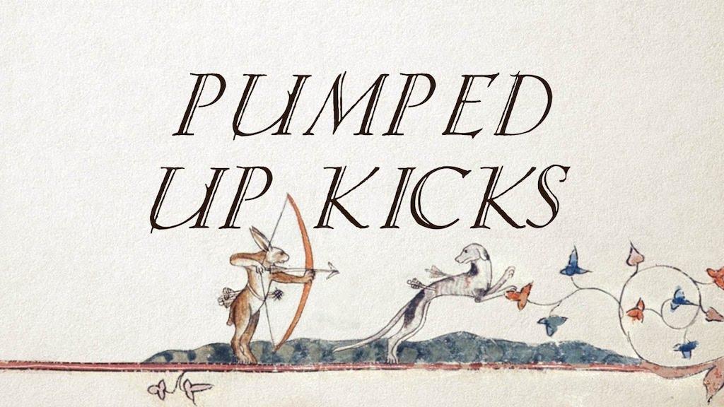 Pumped Up Kicks Medieval