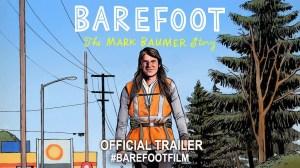 Barefoot Film The Mark Baumer Story
