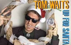 Tom Waits Up for Santa