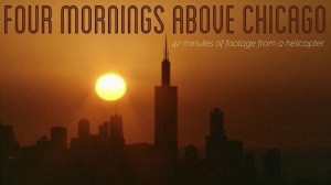 Four Mornings Above Chicago
