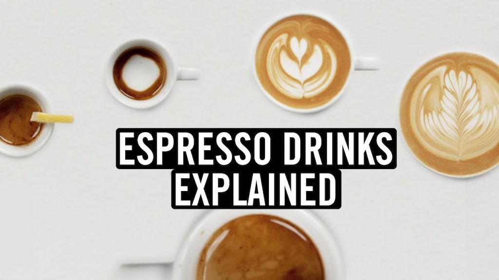 Espresso Drinks Explained