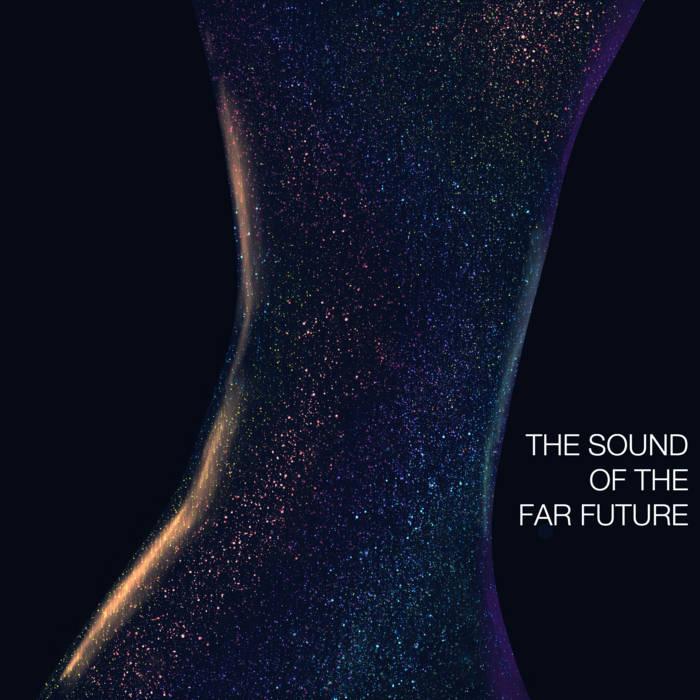 The Sound of the Far Future
