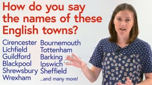 Properly Pronounce English Towns and Cities