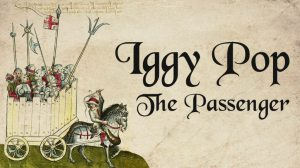 Iggy Pop The Passenger Medieval Style Cover