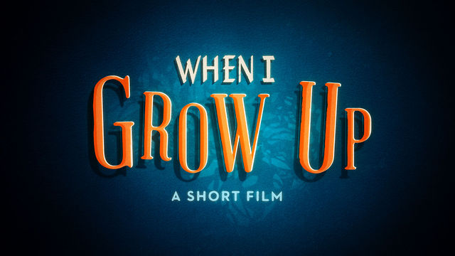 When I Grow Up, An Inspirational Animated Short for Kids and Adults