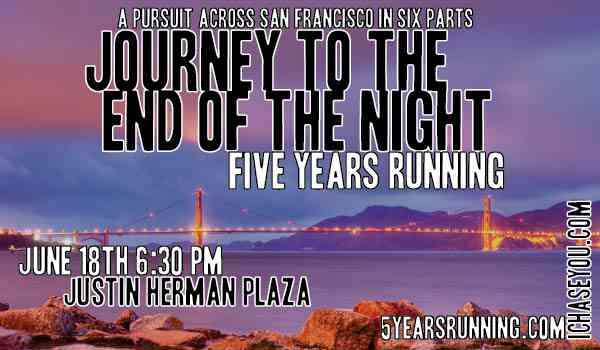 Journey To The End Of The Night, A Pursuit Across San Francisco