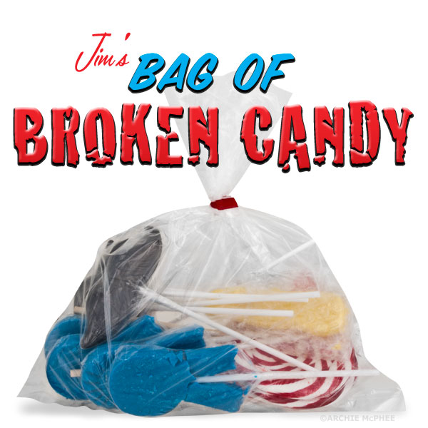 Jim's Bag of Broken Candy