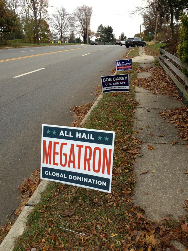 All Hail Megatron, Transformers Themed Political Yard Sign