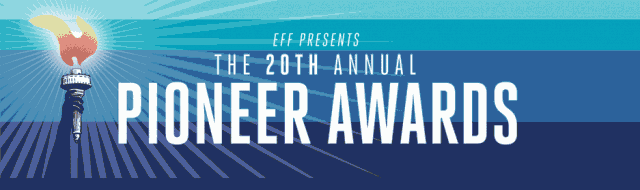 EFF Presents the 20th Annual Pioneer Awards
