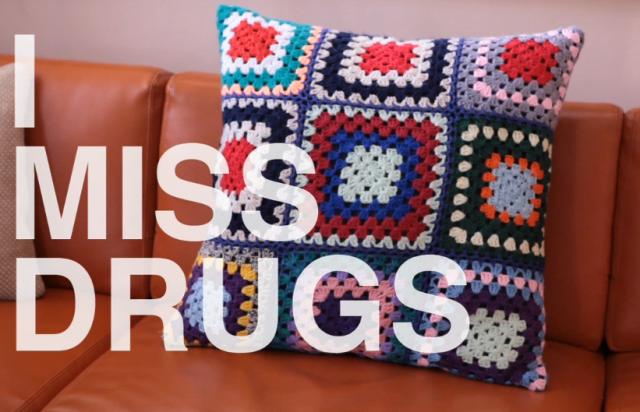 I Miss Drugs