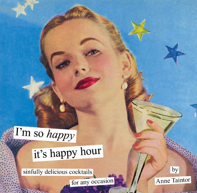 I M So Happy Its Friday: I'm So Happy It's Happy Hour, A Sinfully Delicious
