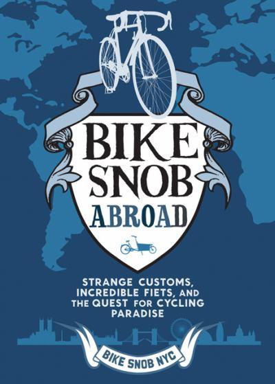 Bike Snob Abroad by Eben Weiss