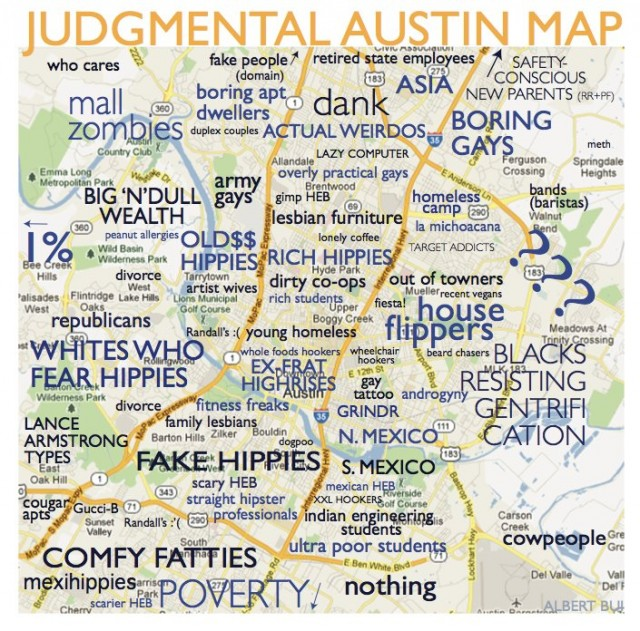A Judgmental Map of Austin Neighborhoods on map of highland, map of york, map of pace, map of bronx, map of lower manhattan, map of upper manhattan, map of union, map of las vegas, map of queens, map of harlem, map of florida, map of shorewood, map of ny, map of san francisco, map of downtown manhattan, map of california, map of trenton, map of brooklyn, map of staten island, map of manhattan and burroughs,