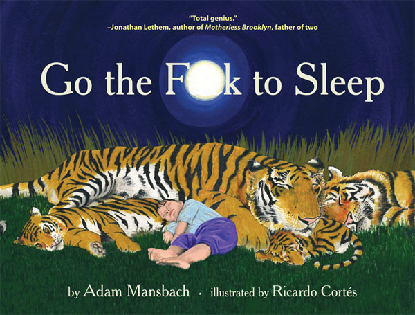 Go the F**k to Sleep by Adam Mansbach and Ricardo Cortés