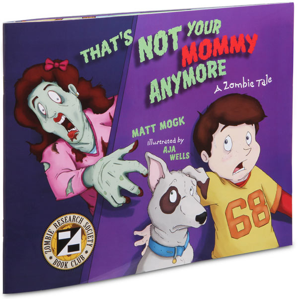 Thats Not Your Mommy Anymore A Zombie Tale For Mature Kids