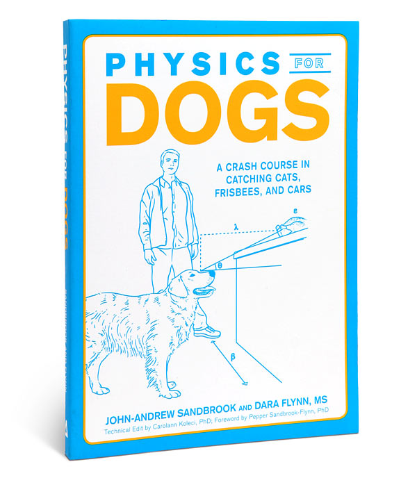 Physics for Dogs by John-Andrew Sandbrook and Dara Flynn