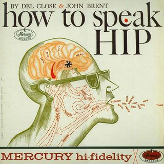 How to Speak Hip by Del Close and John Brent