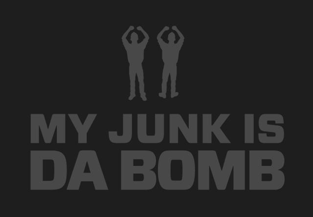 My Junk Is Da Bomb