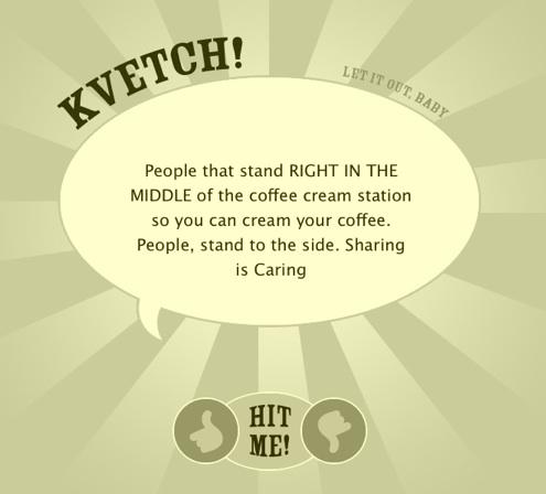 Kvetch!