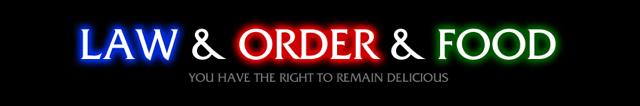 Law & Order & Food