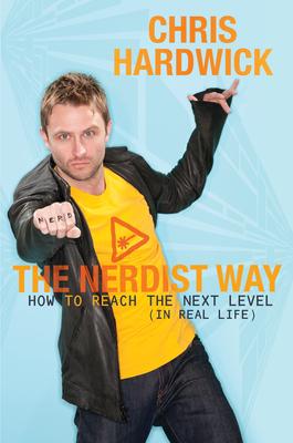 The Nerdist Way by Chris Hardwick