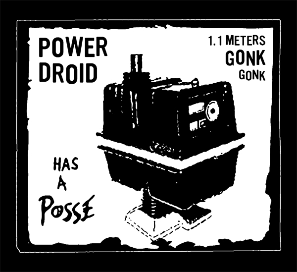 Power Droid Has A Posse