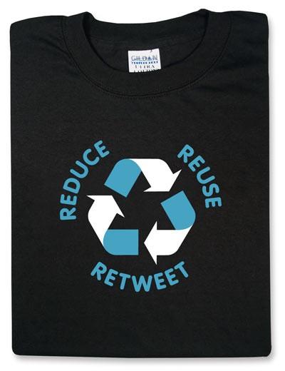 Reduce Reuse Retweet