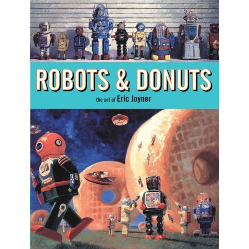 Eric Joyner Explores The World of Robots & Donuts