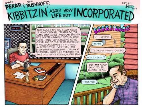 Harvey Pekar & Douglas Rushkoff