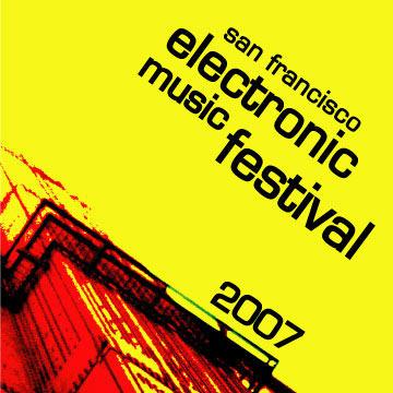 San Francisco Electronic Music Festival 2007