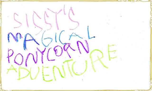 Sissy's Magical Ponycorn Adventure