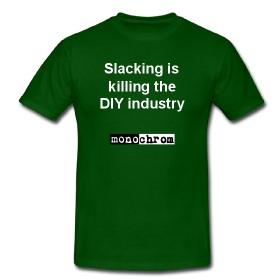Slacking Is Killing The DIY Industry