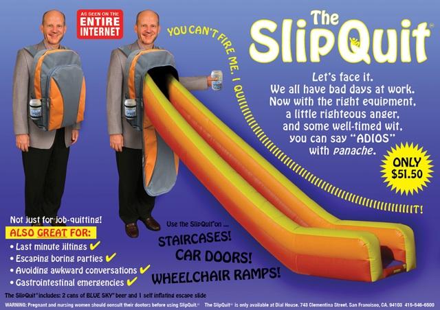 The Slip Quit
