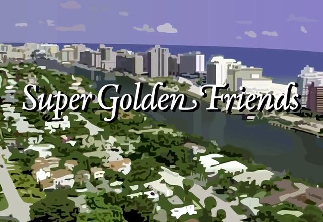 Super Golden Friends